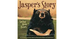 Jasper's Story: Saving Moon Bears by Jill Robinson